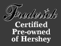 Frederick Certified Pre-owned of Hershey